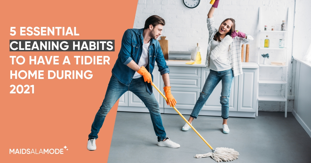 5 Essential Cleaning Habits to Have a Tidier Home